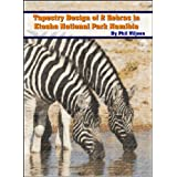 Machine Embroidery, Tapestry of 2 Zebras in Etosha National Park Namibia (Singles) (Machine Embroidery, Tapestries of African Wildlife and Birds Book 1)