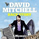 David Mitchell: Back Story | David Mitchell