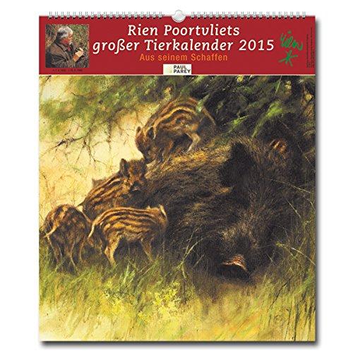 Rien Poortvliets großer Tierkalender 2015