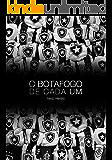 O Botafogo de Cada Um: Crônicas Sobre Como Nós Entendemos o Botafogo