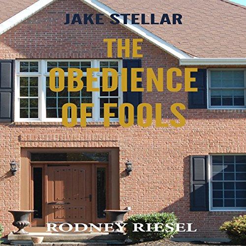 The Obedience of Fools: A Jake Stellar Series, Book 4 (Audio Stellar Series)