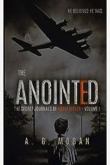 The Secret Journals of Adolf Hitler: Volume I - The Anointed (Volume 1) Paperback