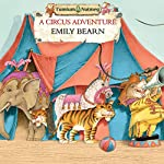 Tumtum and Nutmeg: A Circus Adventure | Emily Bearn