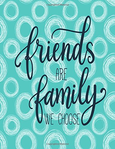 Friends Are Family We Choose: Girls' Journal Large
