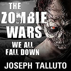 The Zombie Wars: We All Fall Down Audiobook