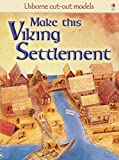 Make This Viking Settlement (Usborne Cut Out Models)