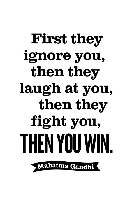 Amazon com: Mahatma Gandhi First They Ignore You Laugh Fight