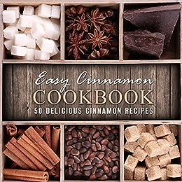 Easy Cinnamon Cookbook: 50 Delicious Cinnamon Recipes by [Press, BookSumo]