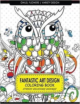 Amazon.com: Fantastic Art Design Coloring Books [Owls, Flowers ...