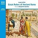 Great Rulers of Ancient Rome Hörbuch von Hugh Griffith Gesprochen von: Benjamin Soames