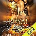 Royal Dragon Hörbuch von Charlene Hartnady Gesprochen von: Stella Bloom, Sebastian York