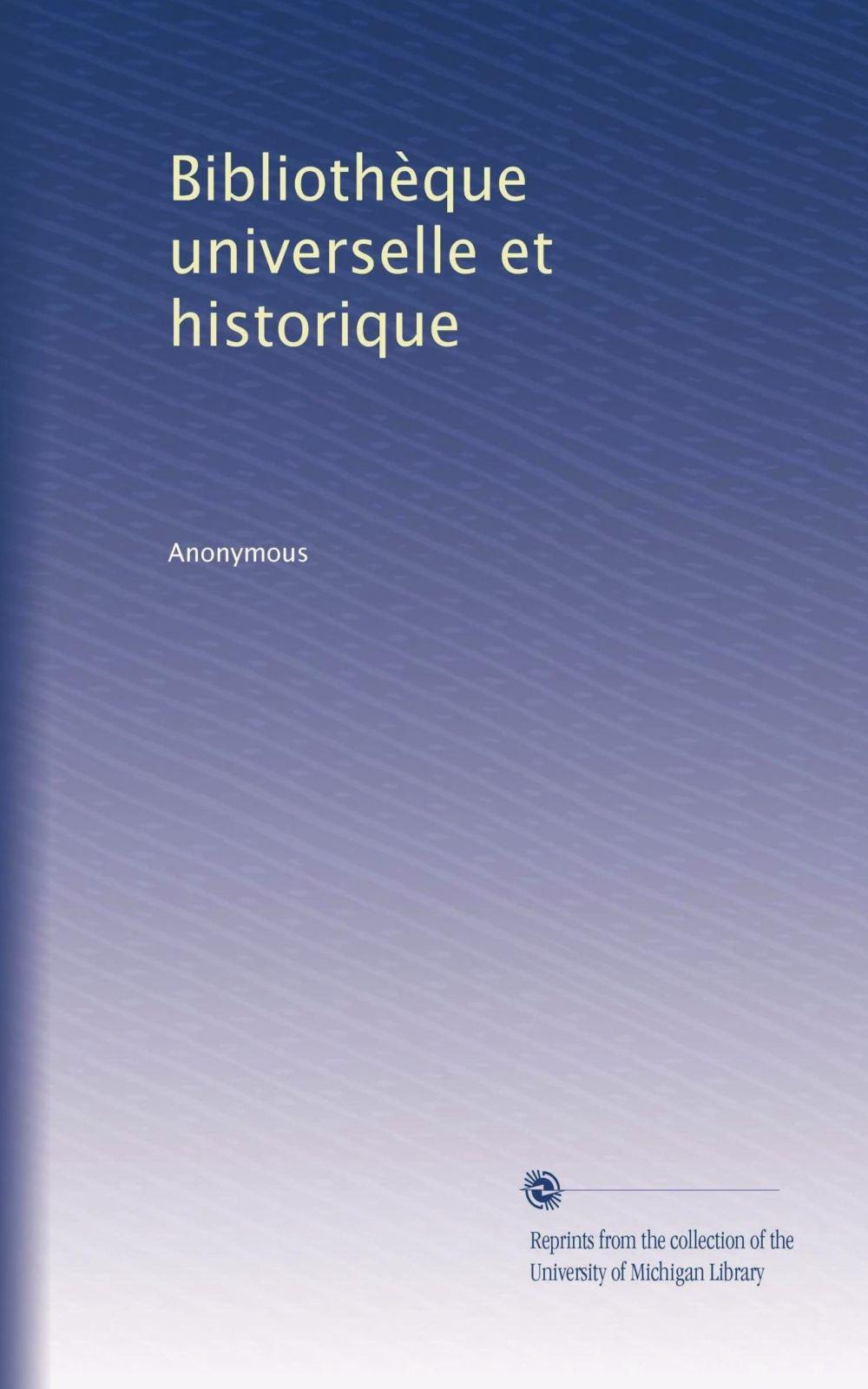Read Online Bibliothèque universelle et historique (Volume 9) (French Edition) pdf epub