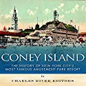 Coney Island: The History of New York City's Most Famous Amusement Park Resort Audiobook by  Charles River Editors Narrated by Jim D. Johnston