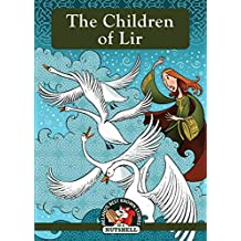 The Children of Lir (Irish Myths & Legends In A Nutshell Book 1)