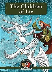 The Children of Lir (Irish Myths & Legends In A Nutshell Book 1)
