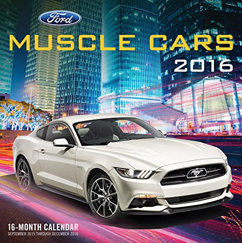 Ford Muscle Cars 2016: 16-Month Calendar September 2015 through December (Nascar Race Packages)