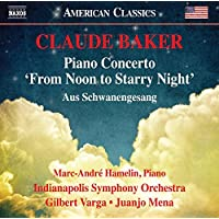 Baker: Concerto for Piano and Orchestra 'From Noon to Starry Night' - Aus Schwanengesang