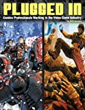 Plugged in! Comics Professionals Working in the Video Game Industry, Keith Veronese, 1605490474
