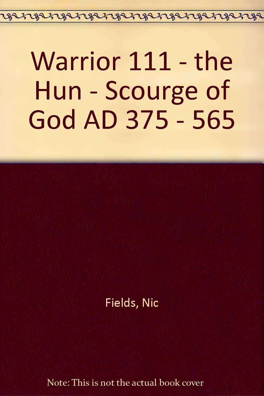 The Hun: Scourge of God AD 375-565