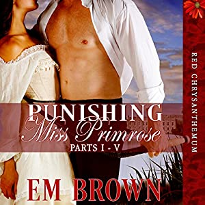 Punishing Miss Primrose, Parts I-V Audiobook