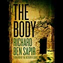 The Body  Audiobook by Richard Ben Sapir Narrated by Sasha Dunbrooke