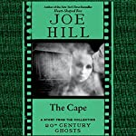 The Cape: A Short Story from '20th Century Ghosts' | Joe Hill
