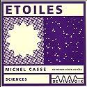 Étoiles Discours Auteur(s) : Michel Cassé Narrateur(s) : Michel Cassé