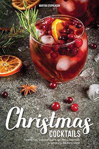 Christmas Cocktails Festive Seasonal Mocktails ebook