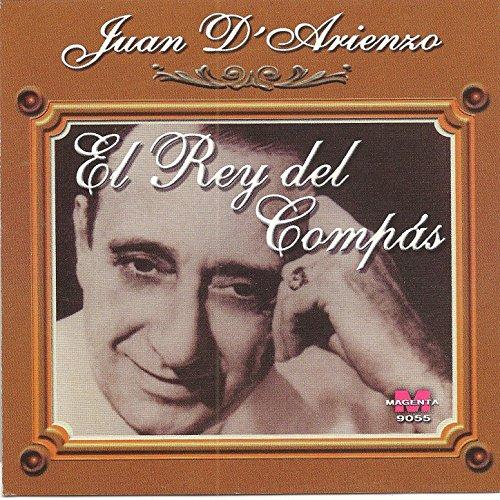 Juan D Arienzo - El rey del compas