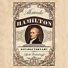 Alexander Hamilton, Revolutionary Hörbuch von Martha Brockenbrough Gesprochen von: Chris Ciulla
