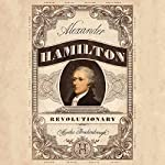 Alexander Hamilton, Revolutionary | Martha Brockenbrough