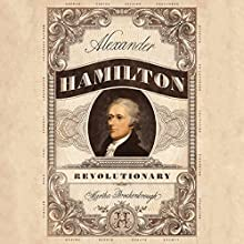 Alexander Hamilton, Revolutionary Audiobook by Martha Brockenbrough Narrated by Chris Ciulla
