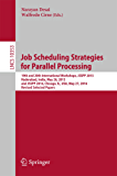 Job Scheduling Strategies for Parallel Processing: 19th and 20th International Workshops, JSSPP 2015, Hyderabad, India, May 26, 2015 and JSSPP 2016, Chicago, ... Papers (Lecture Notes in Computer Science)