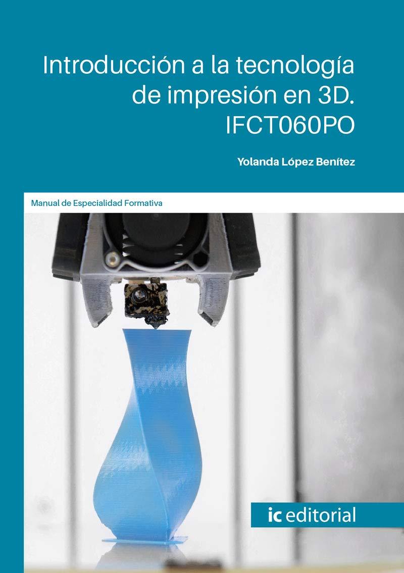 Introducción a la tecnología de impresión en 3D. IFCT060PO: Amazon ...