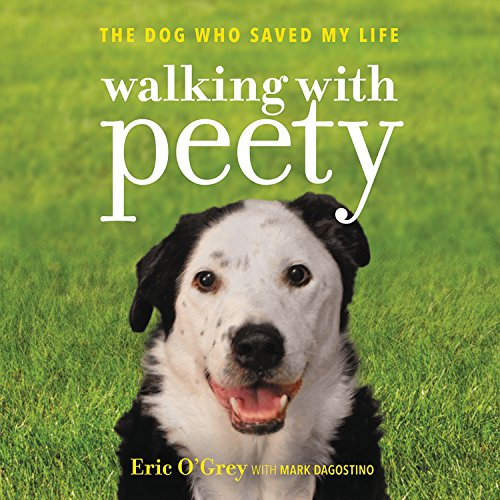 Walking with Peety: The Dog Who Saved My Life by Hachette Audio and Blackstone Audio