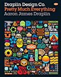 Image of Draplin Design Co.: Pretty Much Everything