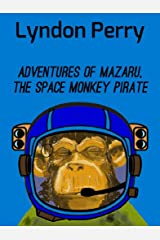Adventures of Mazaru, the Space Monkey Pirate Kindle Edition