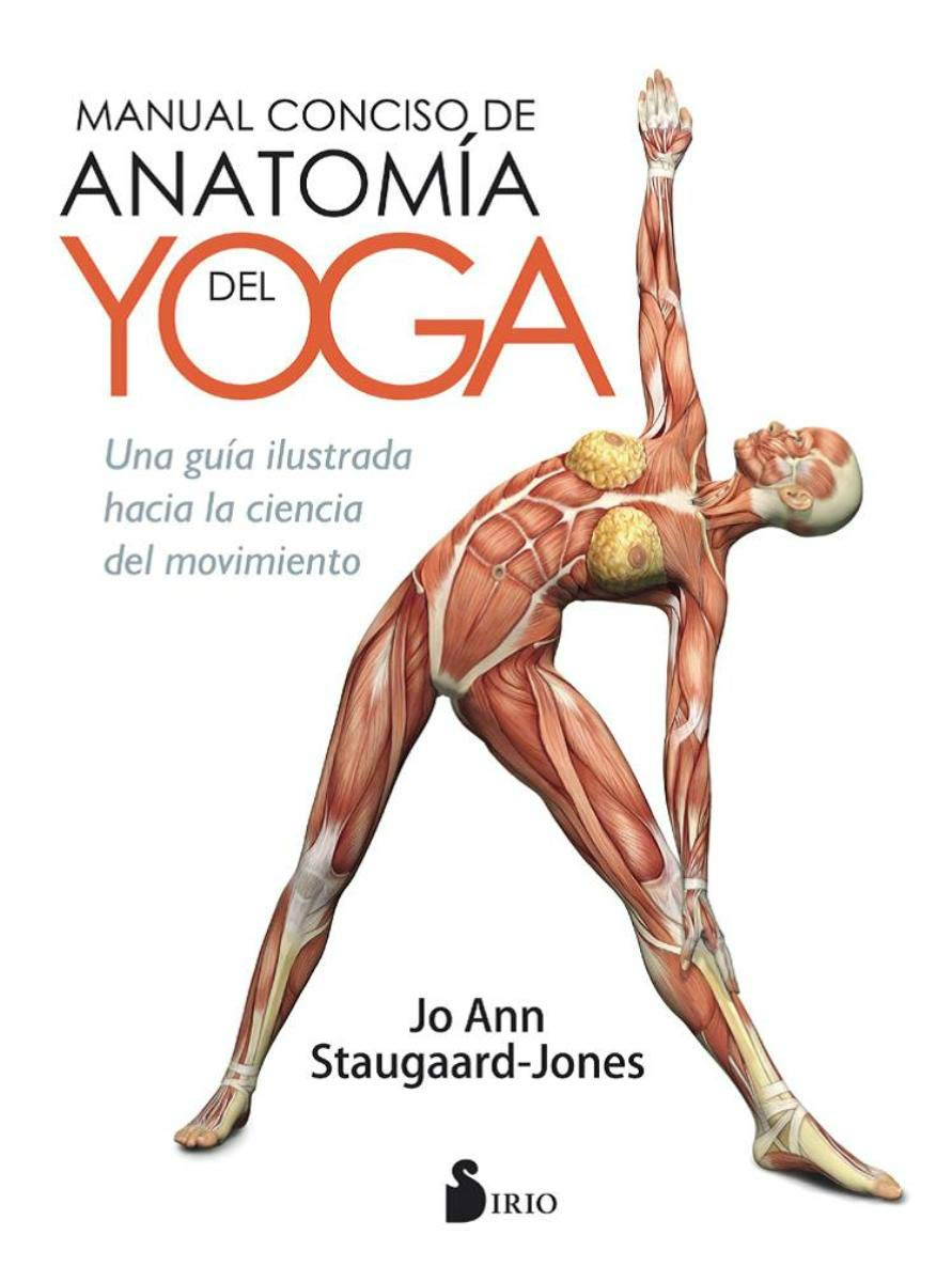 Manual conciso de anatomía del yoga (Spanish Edition): Jo ...