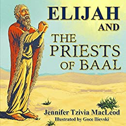 Elijah and the Priests of Baal by [MacLeod, Jennifer Tzivia]