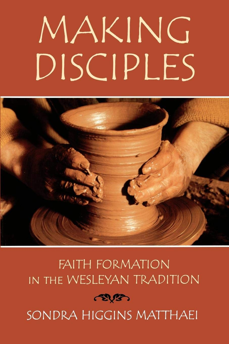 Making Disciples: Faith Formation in the Wesleyan Tradition pdf epub