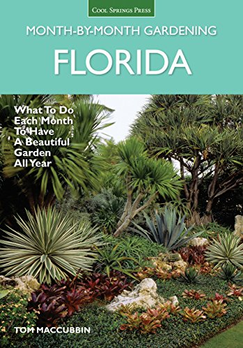 Florida Month-by-Month Gardening: What to Do Each Month to Have A Beautiful Garden All Year (Turf Grass Book)