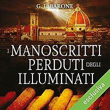 I manoscritti perduti degli Illuminati (Gli illuminati 4) Audiobook by G. L. Barone Narrated by Alberto Bergamini