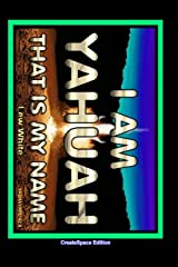I Am Yahuah: That Is My Name Paperback