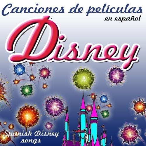 Canciones de Películas Disney en Español (Spanish Disney Songs)
