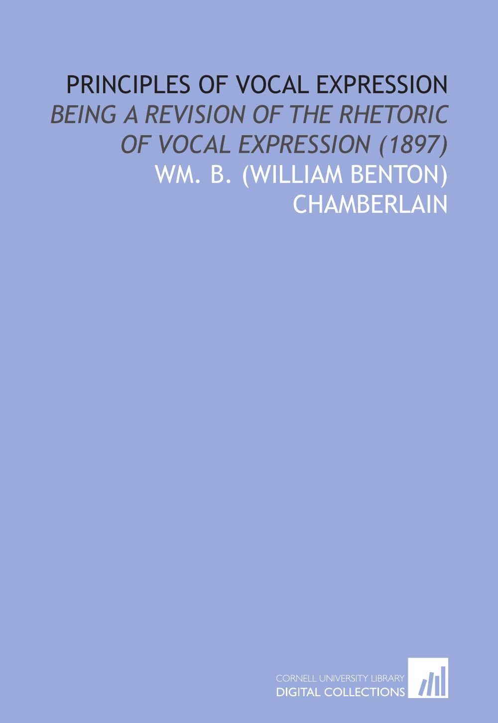 Principles of Vocal Expression: Being a Revision of the Rhetoric of Vocal Expression (1897) pdf epub
