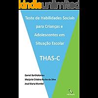 Teste de Habilidades Sociais para Crianças e Adolescentes em Situação Escolar: THAS-C