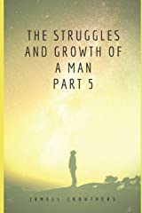 The Struggles and Growth of a Man Part 5 (Book 5 of 5) Paperback