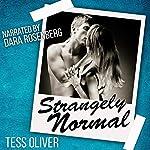 Strangely Normal   Tess Oliver