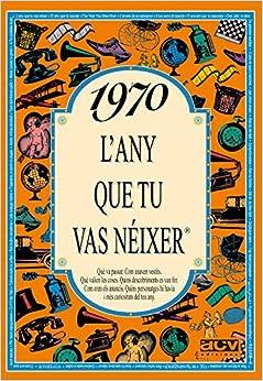 1970 L'ANY QUE TU VAS NEIXER (L'any que tu vas néixer)
