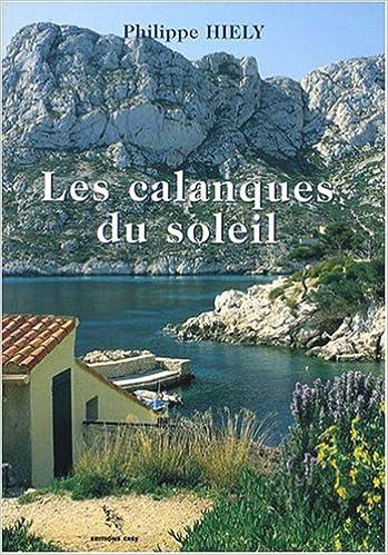 Télécharger ibooks for ipad 2 gratuitement Les calanques du soleil in French DJVU 2753700400 by Philippe Hiély